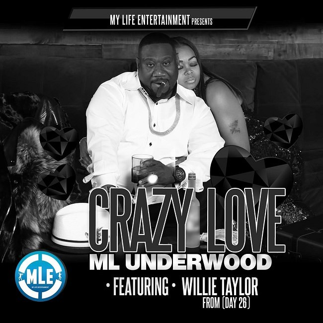 "Willie Taylor From Day 26 and ML Underwood With My Life Entertainment Have Collaborated to Create Top 100 Streaming Song ""Crazy Love"""