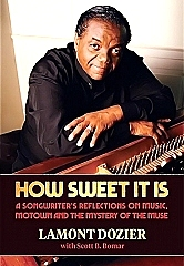 Lamont Dozier, Multi Award Winning Songwriter with Legendary Holland-Dozier-Holland, Provides a Window To Success and Motown History in His Memoir