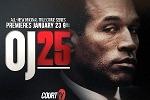 """OJ25"" - Court TV's Original True Crime Series Documenting The O.J. Simpson Murder ""Trial Of The Century"" - World Premieres Jan. 23"
