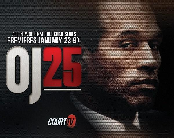 """OJ25"" - Court TV's Original True Crime Series Documenting The O.J. Simpson Murder ""Trial Of The Century"" - World Premieres Jan. 23"