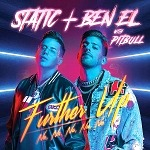 Superstar Duo Static and Ben El Release New Single, 'Further up (Na, Na, Na, Na, Na)' Featuring Pitbull and Make History as Saban Music Group's First Label Release