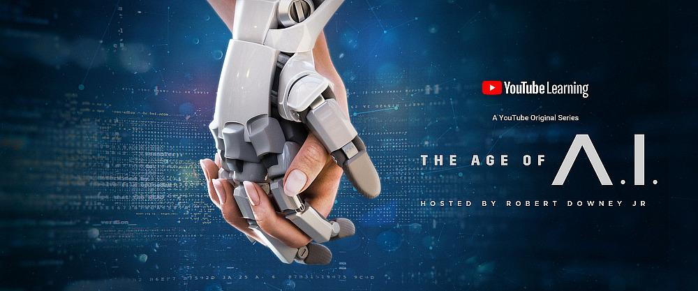 "YouTube Originals New Learning Series - ""The Age of A.I."" - Hosted By Robert Downey Jr. releases New Episodes Weekly"