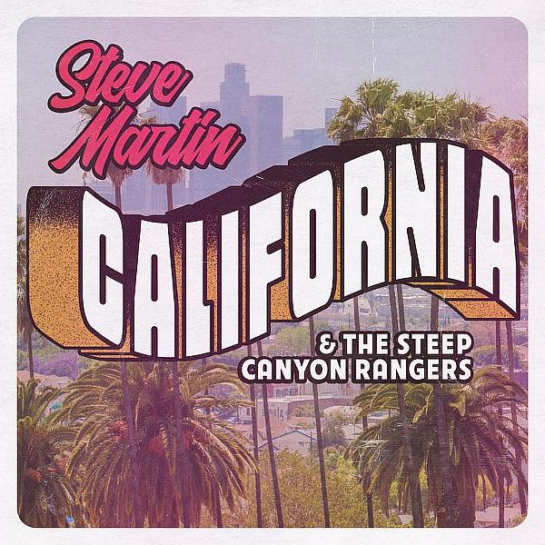 """Steve Martin and The Steep Canyon Rangers Release New Single """"California"""""""