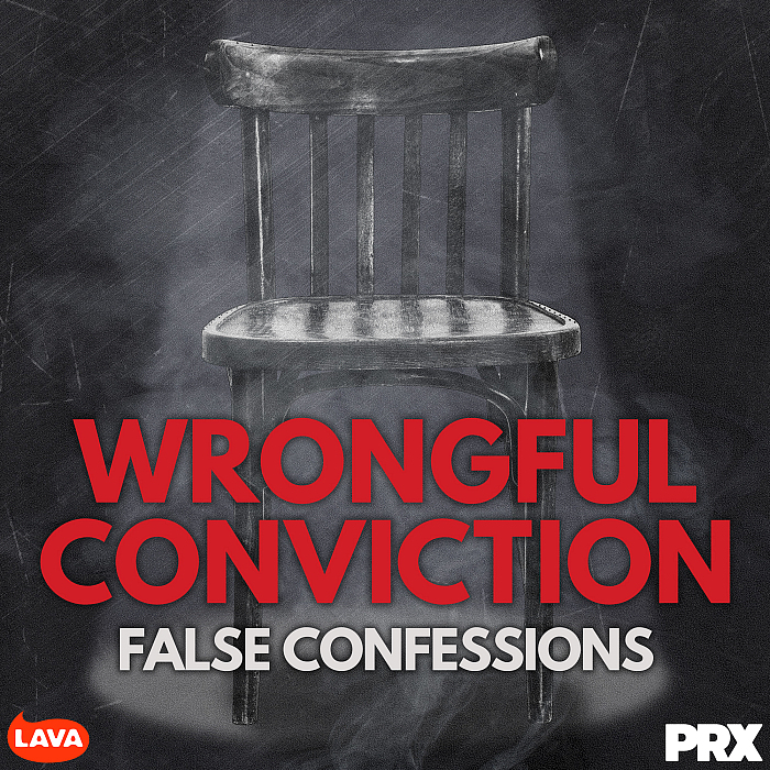 'Wrongful Conviction: False Confessions'