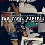 """""""The Vinyl Revival"""" - Fascinating Documentary From the Makers of """"Last Shop Standing"""" Exploring the Renaissance in All Things Vinyl"""