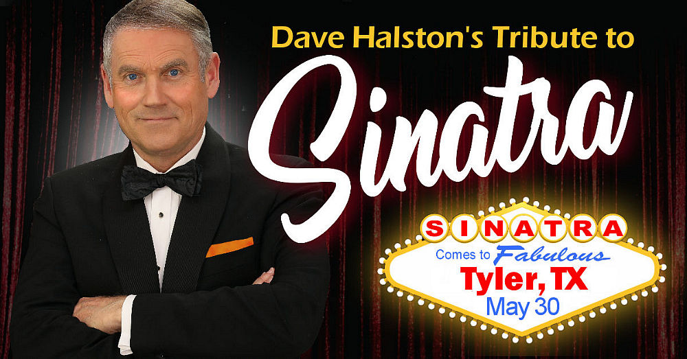 From Las Vegas to Tyler, Texas Comes a Brilliant Tribute to Frank Sinatra Featuring Vegas Sensation Dave Halston and His Little Big Band