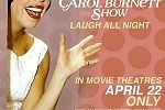 """""""The Carol Burnett Show: Laugh All Night"""" to Premiere in Movie Theaters Nationwide - April 22 Only"""