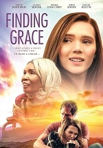 Vision Films Presents the Touching Film That Celebrates Family and Hope, FINDING GRACE