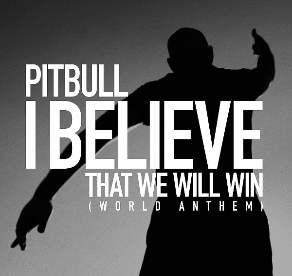 """International Superstar Pitbull Creates  Message of Hope and Faith. """"I Believe That We Will Win (World Anthem)"""""""