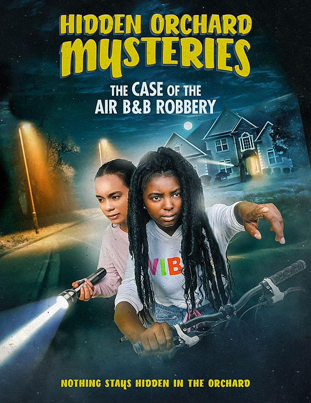 "Step Aside, Nancy Drew. There Are Two New Detectives in Town! Vision Films ""Hidden Orchard Mysteries: The Case of the Air B & B Robbery"""
