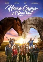 "Horses, Love and Courage; Vision Films Is Proud to Present the Lovable New Family Film, ""Horse Camp: A Love Tail"" Available May 19, 2020, on DVD and VOD"