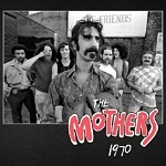 Frank Zappa's Celebrated 1970 Mothers Lineup Commemorated With Unreleased 70-Song Collection Of Studio And Live Recordings For 50th Anniversary