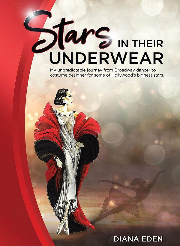 """Stars in Their Underwear"" is Hollywood Costume Designer Diana Eden's Memoir, on Sale June 19"